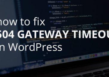 5 Steps to fix 504 gateway timeout error in WordPress