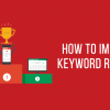 Techniques to get high keyword rankings on Google